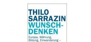 Thilo Sarrazin: Wunschdenken