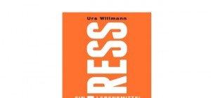 Urs Willmann: Stress – Ein Lebensmittel