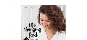 Eva Fischer: Life changing food